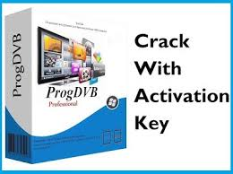 ProgDVB 7.28.9 Crack Type With Activation Key Free Download 2019